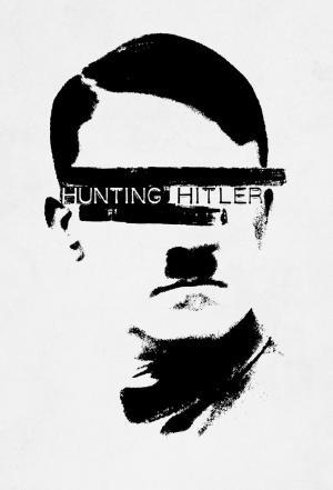 affiche Hunting Hitler : les dossiers déclassifiés