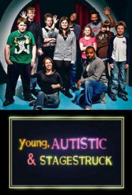 Affiche Young, Autistic and Stagestruck