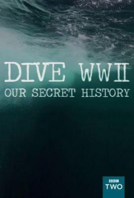 Affiche Dive WWII: Our Secret History