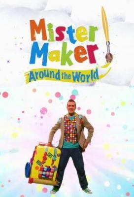 Affiche Mister Maker Around the World