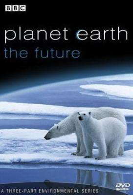 Affiche Planet Earth: The Future