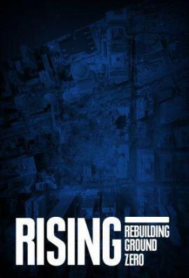 Affiche Rising Rebuilding Ground Zero