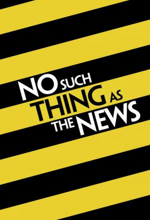 Affiche No Such Thing as the News