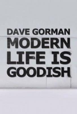 Affiche Dave Gorman: Modern Life is Goodish
