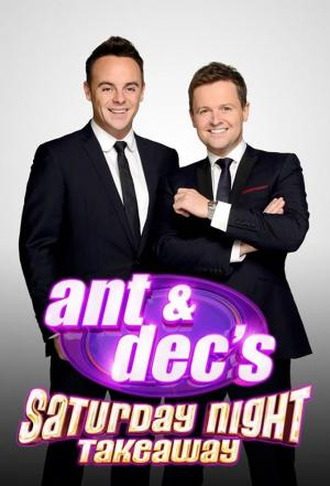affiche Ant & Dec's Saturday Night Takeaway