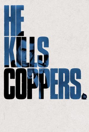 affiche He Kills Coppers