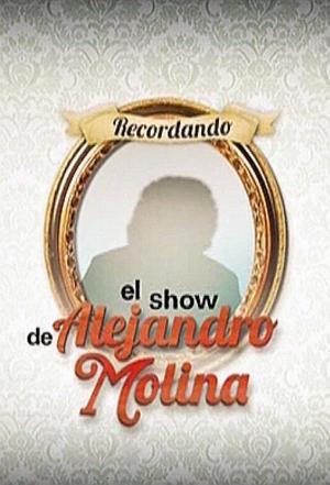 affiche Recordando el Show de Alejandro Molina