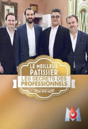 affiche Le meilleur pâtissier - Les secrets des professionnels