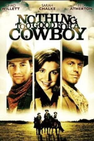 affiche Nothing Too Good for a Cowboy