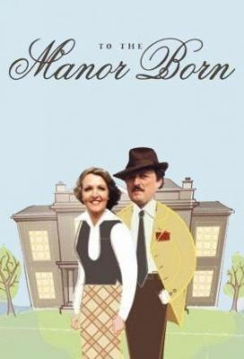 affiche To the Manor Born