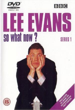 affiche Lee Evans: So What Now?