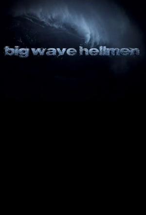 affiche Big Wave Hellmen