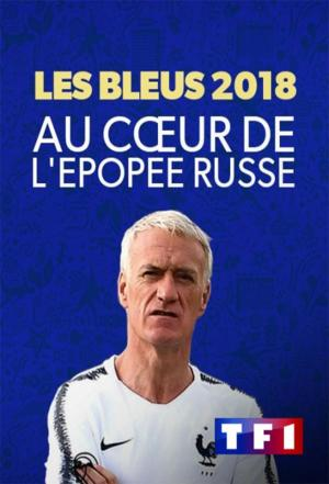 affiche Les Bleus 2018 - Au coeur de l'épopée russe