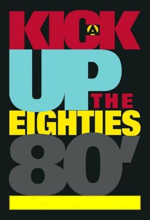 affiche A Kick Up The Eighties