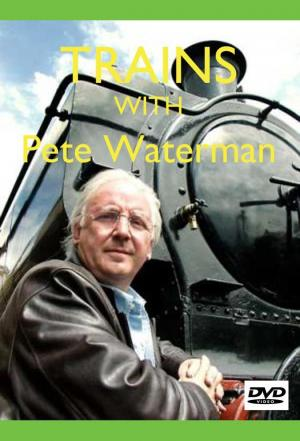 affiche Trains with Pete Waterman