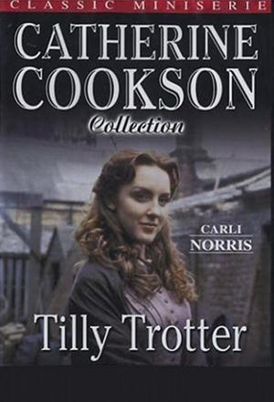 affiche Catherine Cookson's Tilly Trotter