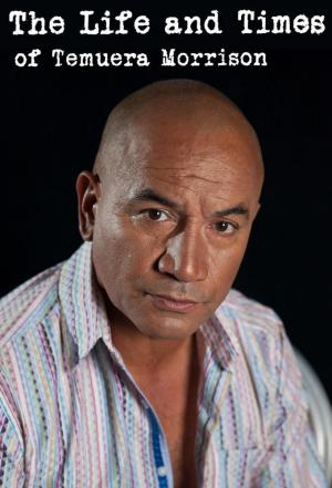 affiche The Life and Times of Temuera Morrison