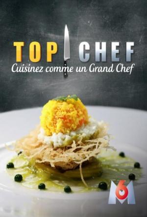 affiche Top Chef France : Cuisinez comme un grand chef