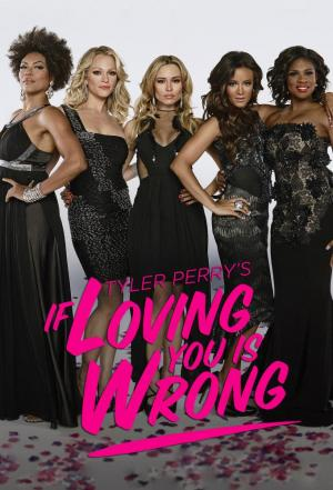 affiche Tyler Perry's If Loving You Is Wrong