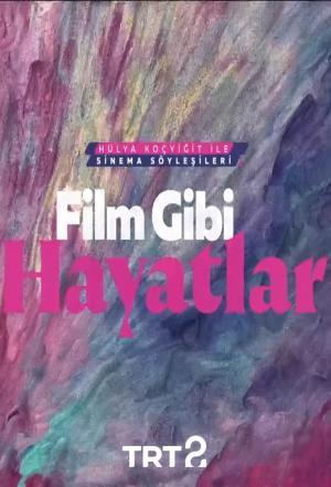 affiche Hülya Koçyiğit ile Film Gibi Hayatlar