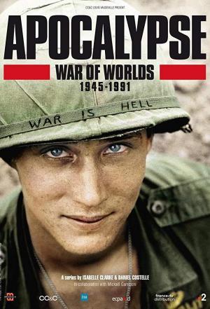 affiche Apocalypse : La Guerre des mondes (1945-1991)