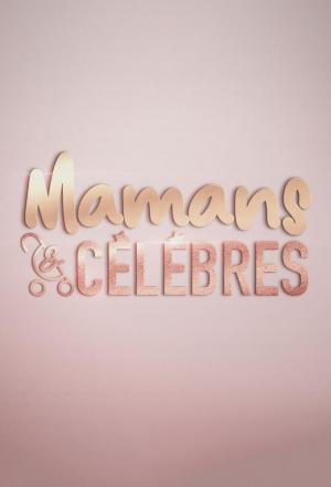 affiche Mamans et célèbres