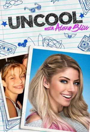 affiche Uncool With Alexa Bliss
