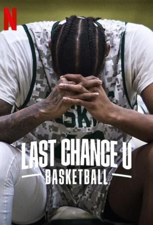 affiche Last Chance U: Basketball