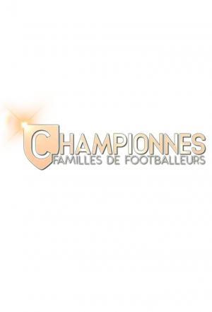 affiche Championnes : familles de footballeurs