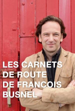 affiche Les carnets de route de François Busnel