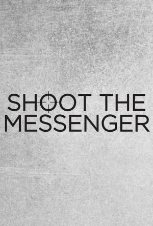 affiche Shoot the Messenger