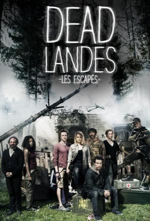 affiche Dead Landes, les escapés