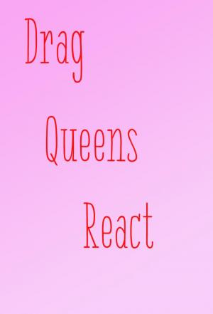 affiche Drag Queens React
