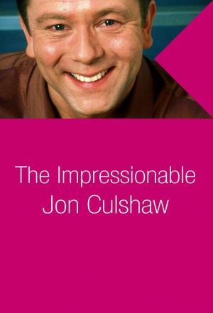 affiche The Impressionable Jon Culshaw