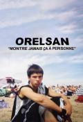 Affiche Orelsan: Montre jamais ça à personne